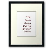 I am very rich - Trump (Amazing Sayings) Framed Print