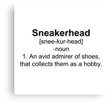 Sneakerhead Definition Shirt Canvas Print