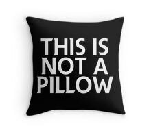This Is Not a Pillow Throw Pillow