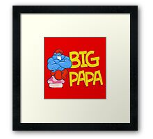BIG PAPA Framed Print