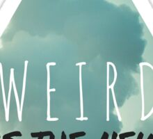 Weird Is the new black hipster grunge freak 90s tumblr psychadelic print Sticker