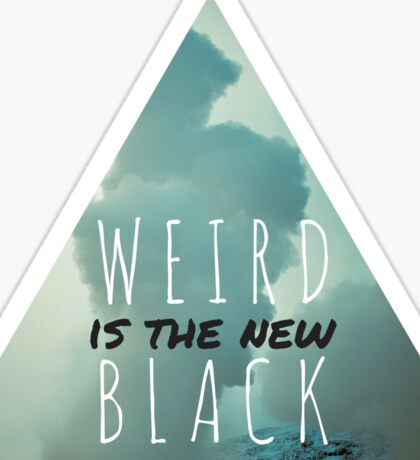 Weird Is the new black hipster grunge freak 90s tumblr psychadelic print Sticker