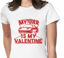 My car is my valentine 2 - miata Womens Fitted T-Shirt