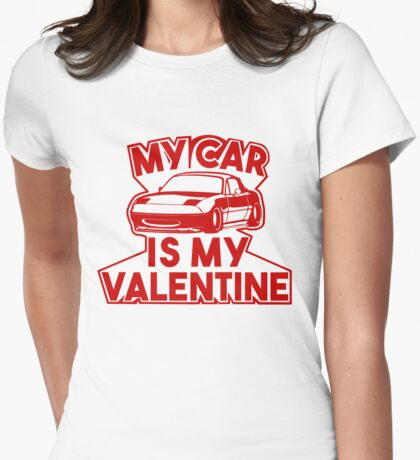 My car is my valentine 2 - miata Womens Fitted T-Shirt