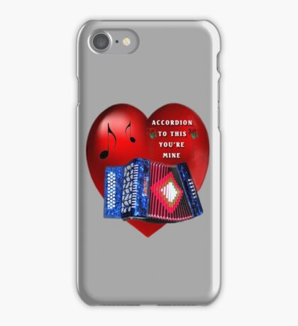 *•.¸♥¸.•*ACCORDION TO THIS YOU'RE MINE*•.¸♥¸.•* iPhone Case/Skin