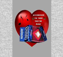 *•.¸♥¸.•*ACCORDION TO THIS YOU'RE MINE*•.¸♥¸.•* Unisex T-Shirt