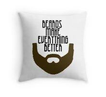Beards Make Everything Better Throw Pillow