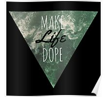 Make a dope life geometric surf typography wanderlust inspiration quote Poster