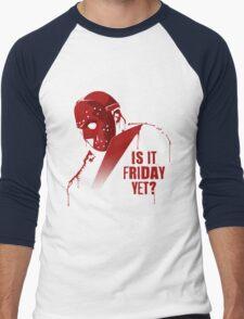Is It Friday Yet? Men's Baseball ¾ T-Shirt