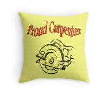 PROUD CARPENTER Throw Pillow