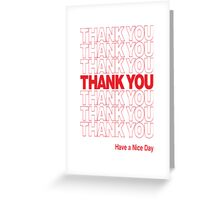 Thank You Have A Great Day Greeting Card