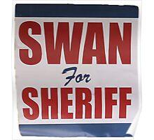 Swan For Sheriff - V2 Poster