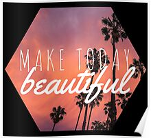 Make today beautiful sunset palm tree surf quote princess print Poster