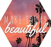 Make today beautiful sunset palm tree surf quote princess print by Big Kidult