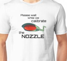 Please wait while we calibrate ... the Nozzle Unisex T-Shirt