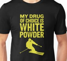 Skiing - My Drug of choice  Unisex T-Shirt