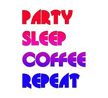 Party Sleep Coffee Repeat Pillow by Glamfoxx