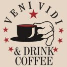 veni vidi drink coffee by vivendulies