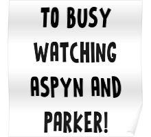 TOO BUSY ASPYN & PARKER Poster