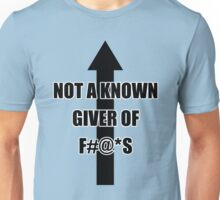 Not A Known Giver of Fucks (Ironic Version) Unisex T-Shirt