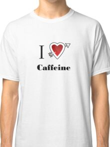 i love Caffeine heart  Classic T-Shirt