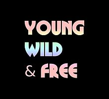 Young Wild and Free Pillow by Glamfoxx
