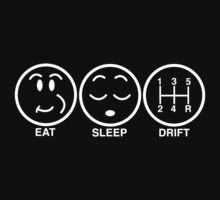 Eat sleep drift by ewash