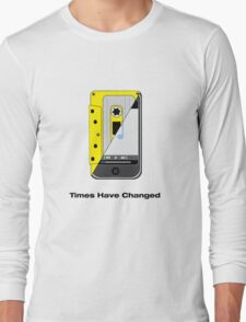 Times have changed Long Sleeve T-Shirt