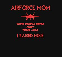 AIR FORCE MOM - I RAISED MY HERO Unisex T-Shirt