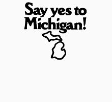 say Yes To Michigan T-Shirt