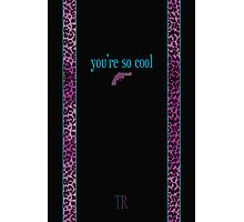You're So Cool - Black Photographic Print