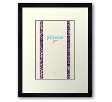 You're So Cool - Cream Framed Print
