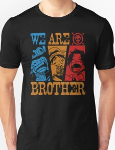 We are Brother Ace Sabo Luffy T-Shirt