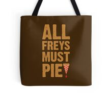 All Freys Must Pie Tote Bag
