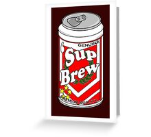'Sup Brew Greeting Card