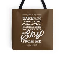You Can't Take The Sky From Me Tote Bag