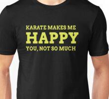 Karate Makes Me Happy Unisex T-Shirt