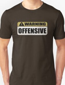 WARNING: Offensive - As seen in Lockout Unisex T-Shirt
