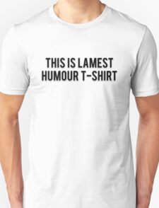 THIS IS LAMEST HUMOUR T-SHIRT T-Shirt