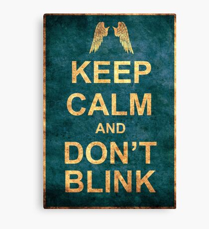 Keep Calm and Don't Blink Canvas Print