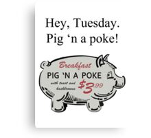 Pig 'n a Poke Canvas Print