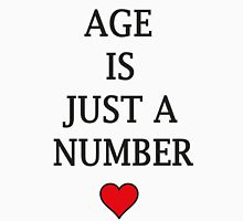 Age is just a number Unisex T-Shirt