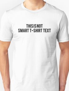 THIS IS NOT SMART T-SHIRT TEXT T-Shirt