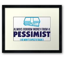 One should borrow money from pessimists! Framed Print
