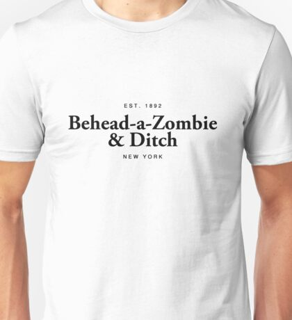 Behead-a-Zombie & Ditch Unisex T-Shirt