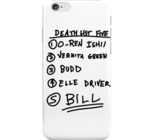 kill bill list iPhone Case/Skin