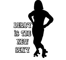 Derby is the new sexy Photographic Print