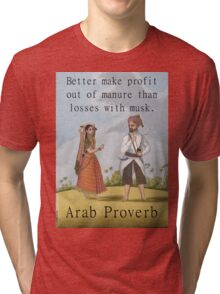 Better Make A Profit - Arab Proverb Tri-blend T-Shirt