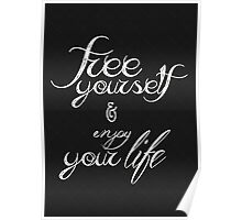 Free yourself and enjoy your life Poster