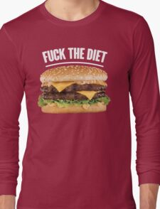 FUCK THE DIET-WHITE Long Sleeve T-Shirt